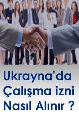 Ukrayna Kiev çalışma izni nasıl alınır ?