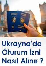 Ukrayna Kiev oturma izni nasıl alınır ?