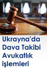 Ukrayna'da Hukuki danışmanlık ve Dava Takibi Nasıl Yapılır ?